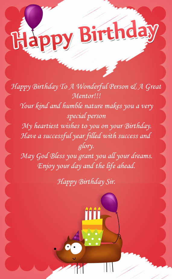 Happy Birthday To A Wonderful Person A Great Mentor Your Kind And Humble Nature Makes You A V Free Cards