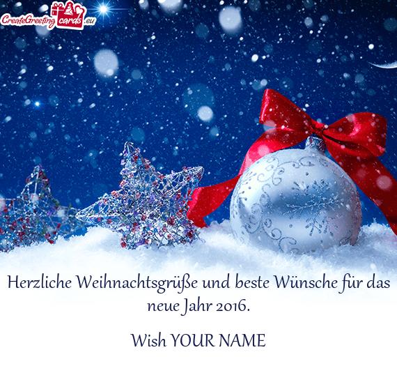 Beste Weihnachtsgrüße.Herzliche Weihnachtsgrüße Und Beste Wünsche Für Das Neue Jahr 2016