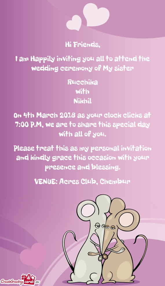 I Am Happily Inviting You All To Attend The Wedding Ceremony Of My