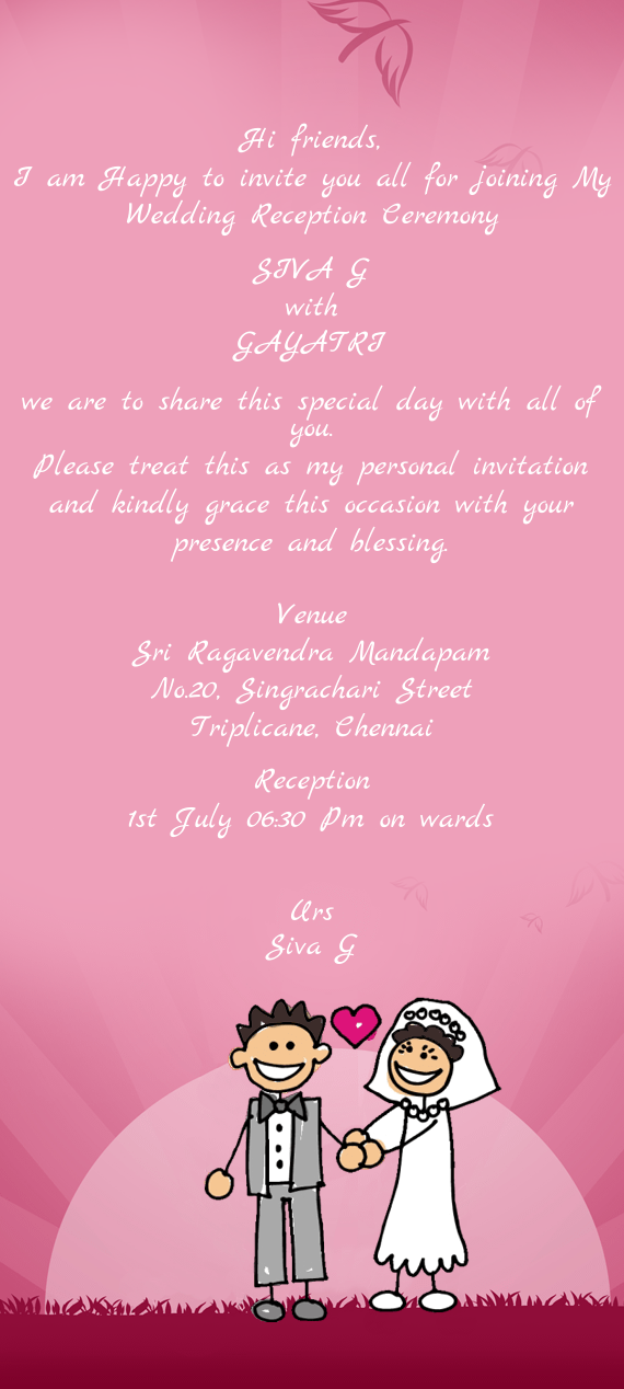 I Am Happy To Invite You All For Joining My Wedding Reception