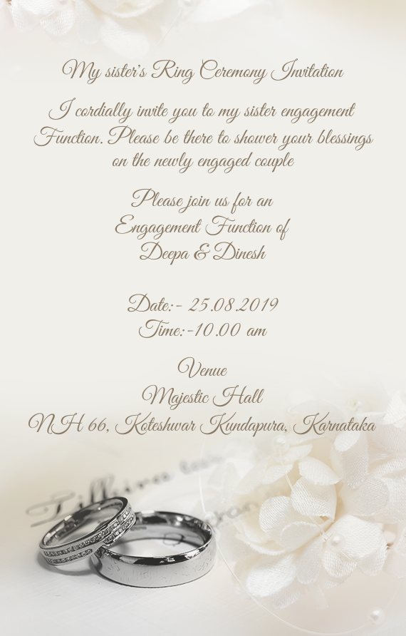 I cordially invite you to my sister engagement Function