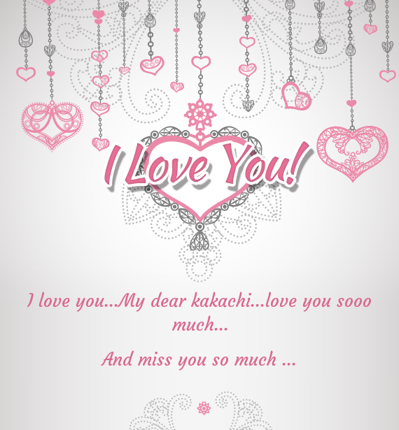 I Love You My Dear Kakachi Love You Sooo Much Free Cards