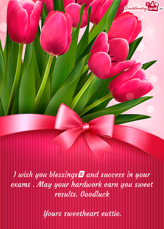 I wish you blessings and success in your exams May your – Success Cards for Exams