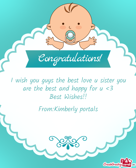 I wish you guys the best u sister you are the best and happy ...