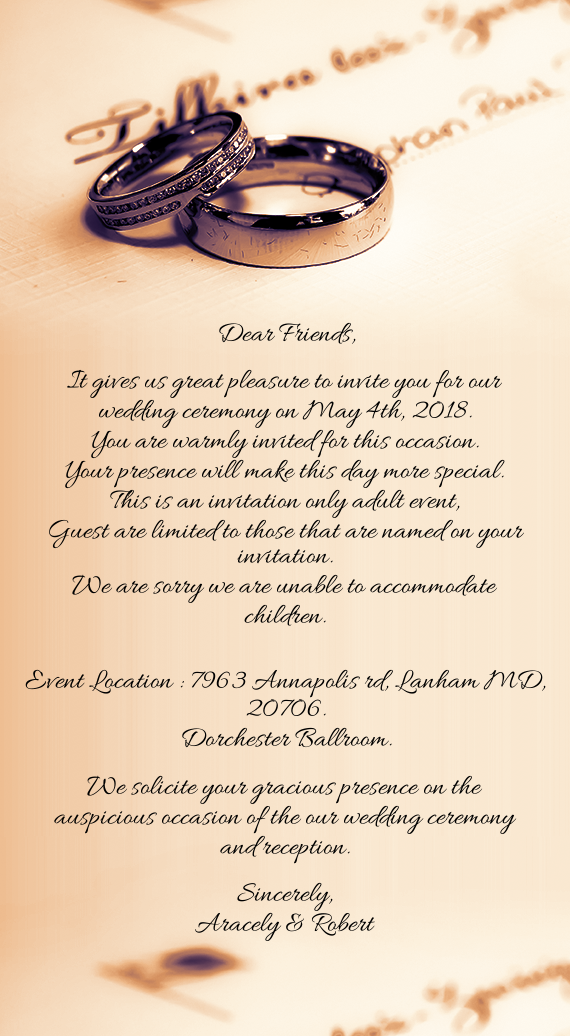 It Gives Us Great Pleasure To Invite You For Our Wedding Ceremony
