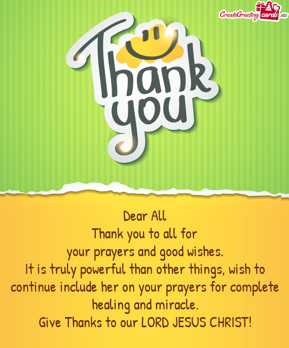 It is truly powerful than other things, wish to continue include her on your prayers for complete he