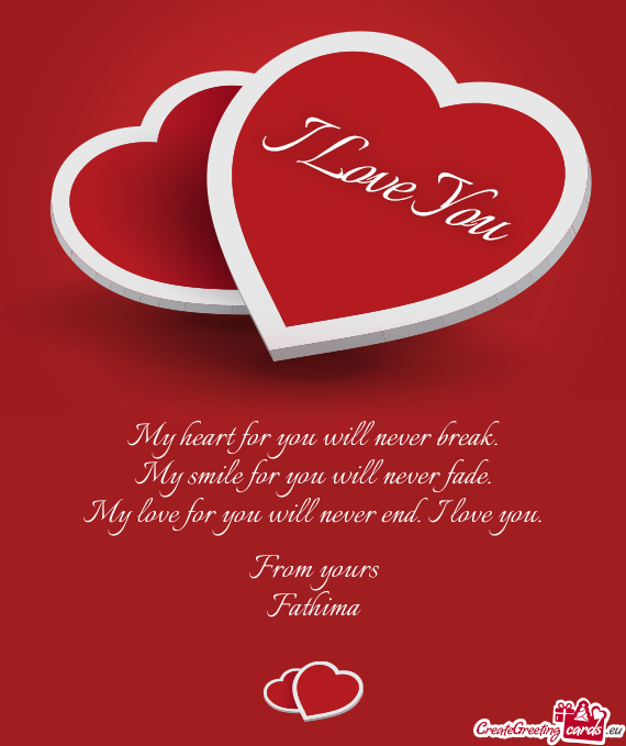 my love for you will never end i love you  free cards