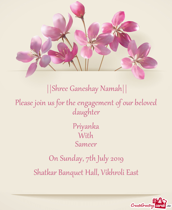 Please join us for the engagement of our beloved daughter