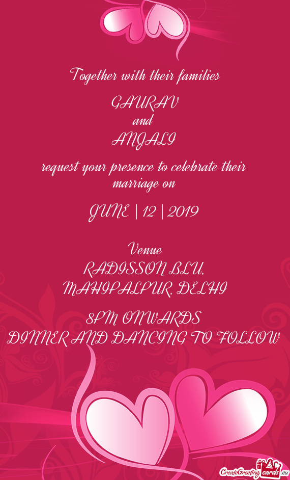 Request your presence to celebrate their marriage on