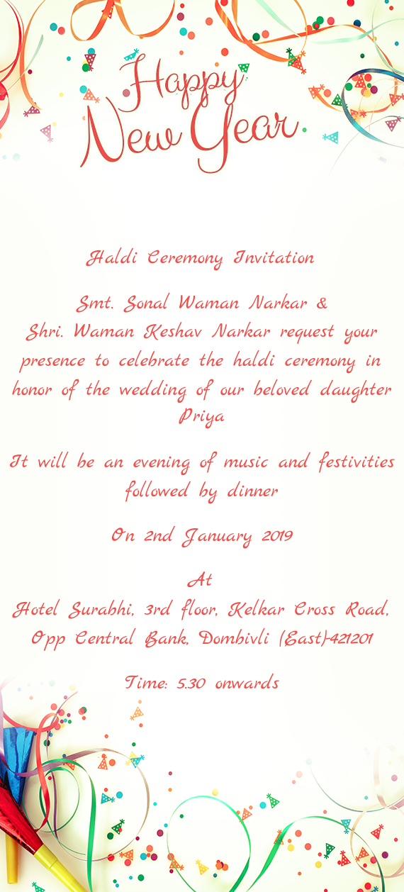 Shri. Waman Keshav Narkar request your presence to celebrate the haldi ceremony in honor of the wedd