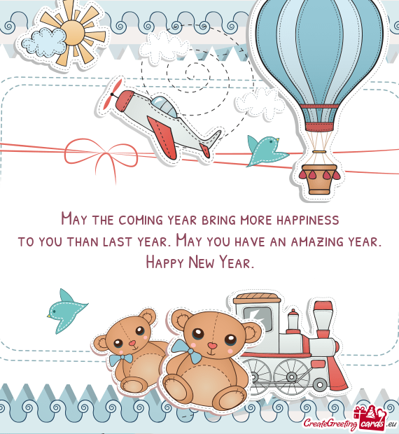 To you than last year. May you have an amazing year - Free cards