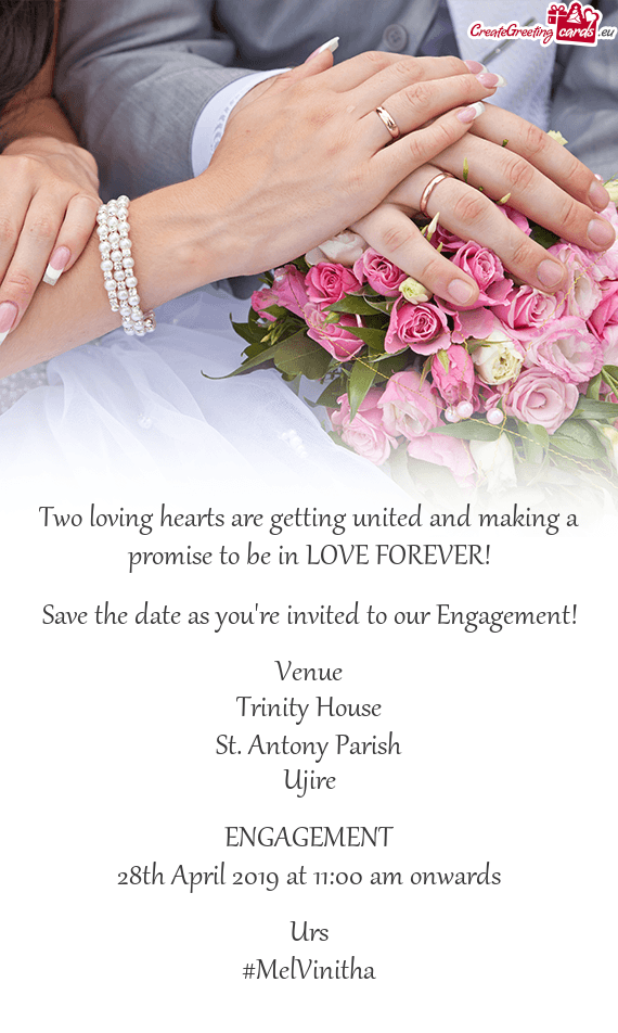 Two loving hearts are getting united and making a promise to be in LOVE FOREVER!