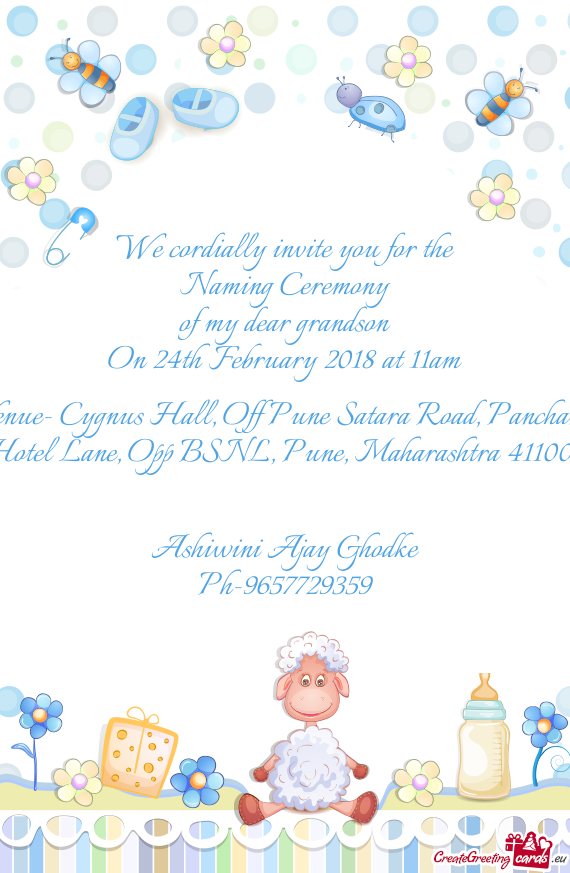We cordially invite you for the Naming Ceremony of my dear grandson