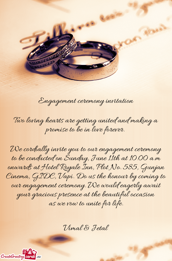 We Cordially Invite You To Our Engagement Ceremony To Be