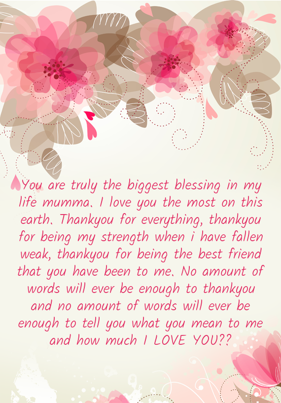 You Are Truly The Biggest Blessing In My Life Mumma I Love You The