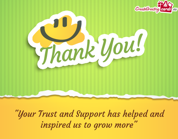 """Your Trust and Support has helped and inspired us to grow more"""